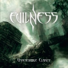 Evilness – Unreachable Clarity (2013)