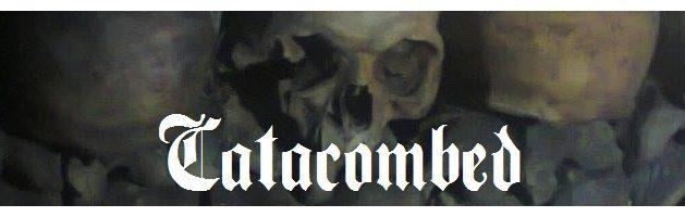 CATACOMBED