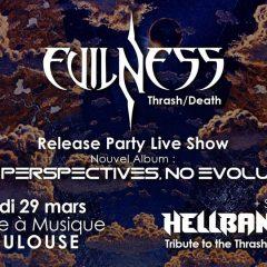 EVILNESS (RELEASE PARTY) + HELLBANGERZ @ L'Usine A Musique