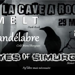 MELT + CANDELABRE + EYES OF SIMURGH @ La Cave à Rock