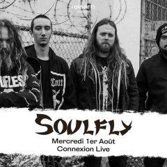 SOULFLY + GUEST @u Connexion Live