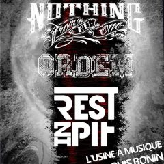 NOTHING FROM NO ONE + ORDEM + REST IN PIT @ L'Usine A Musique