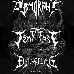 DYSMORPHIC + TEMPT FATE + DYING FLAG @ La Cave A Rock