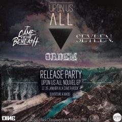 Release Party UPON US ALL + ORDEM + SEYLEN + IT CAME FROM BENEATH @ la Cave à Rock