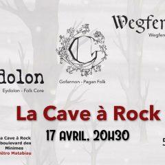 WEGFEREND + GOFANNON + EYDOLON @ La Cave A Rock