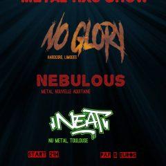 NO GLORY + NEBULOUS + NEAT @ La Cave A Rock