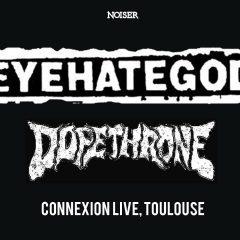 EYEHATEGOD + DOPETHRONE @u Connexion Live